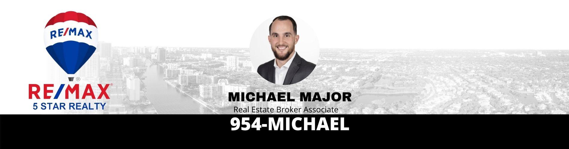 MICHAEL MAJOR REAL ESTATE 954-MICHAEL
