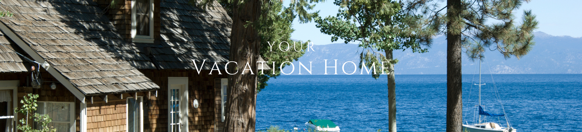 Your Vacation Home
