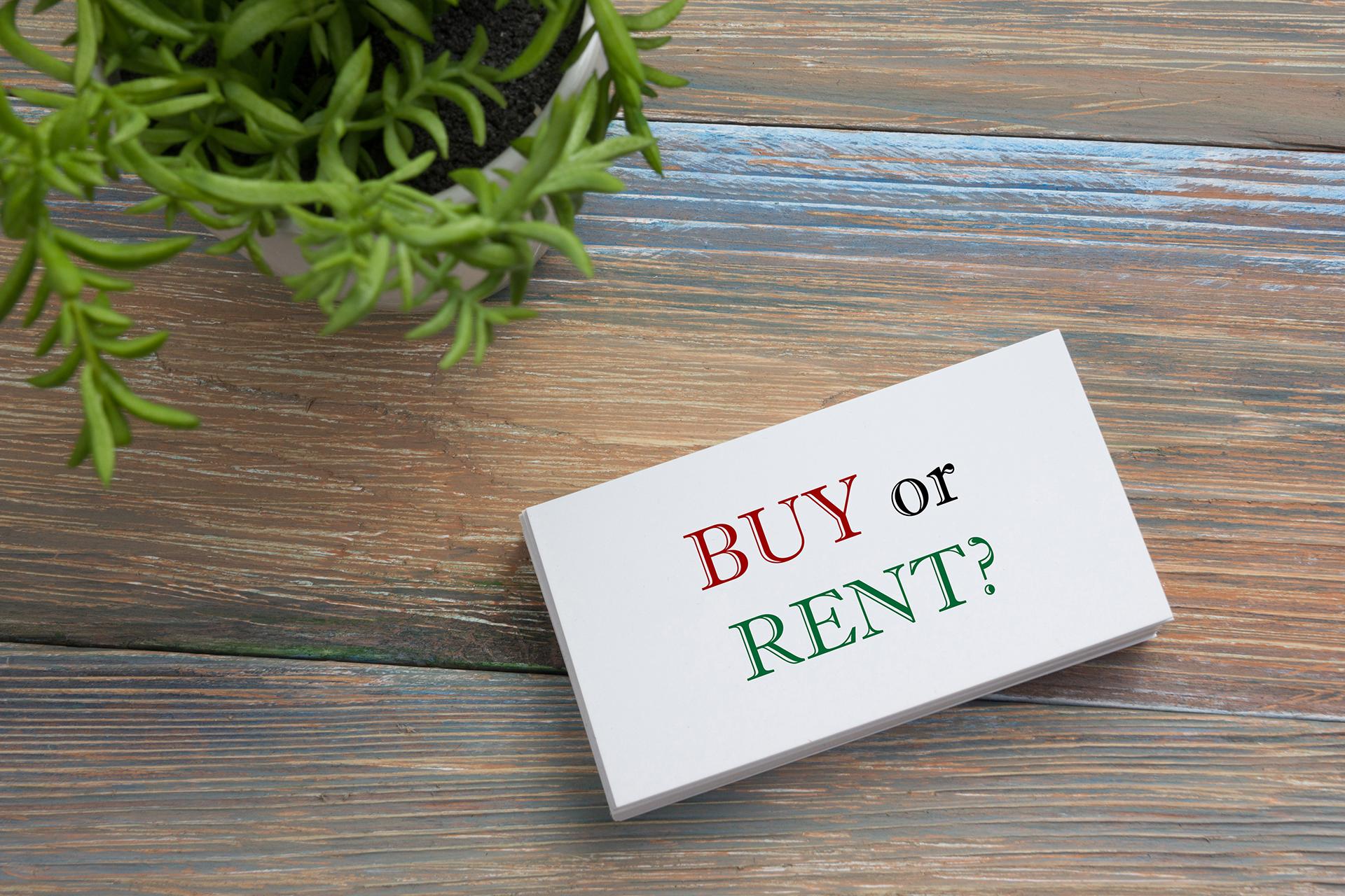 Buy or Rent? Buying VS  renting?